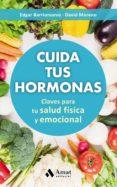 CUIDA TUS HORMONAS: CLAVES PARA TU SALUD FISICA Y EMOCIONAL di MORENO, DAVID