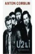 U2&I THE PHOTOGRAPHS 1982-2004 di CORBIJN, ANTON