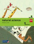 NATURAL SCIENCE 1º EDUCACION PRIMARIA SAVIA ANDALUCIA ED 2015 di VV.AA.