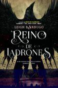 REINO DE LADRONES (SEIS DE CUERVOS II) di BARDUGO, LEIGH