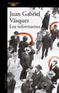 LOS INFORMANTES di VASQUEZ, JUAN GABRIEL