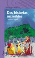 DOS HISTORIAS INCREIBLES di ANHOLT, LAURENCE