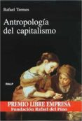 ANTROPOLOGIA DEL CAPITALISMO di TERMES, RAFAEL