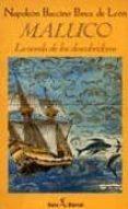 MALUCO: (LA NOVELA DE LOS DESCUBRIDORES) (2ª ED.) di BACCINO PONCE DE LEON, NAPOLEON