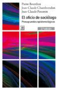 EL OFICIO DE SOCIOLOGO de BOURDIEU, PIERRE PASSERON, JEAN-CLAUDE