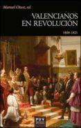 VALENCIANOS EN REVOLUCION di CHUST, MANUEL