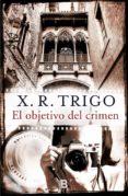EL OBJETIVO DEL CRIMEN di TRIGO, XULIO RICARDO