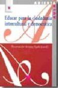 EDUCAR PARA LA CIUDADANIA INTERCULTURAL Y DEMOCRATICA di SORIANO AYALA, ENCARNACION