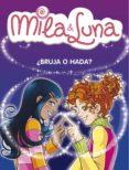 MILA & LUNA: ¿BRUJA O HADA? di BAT, PRUNELLA  DRAGO, MARCELLA  FORNASETTI, ALICE