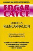 SOBRE LA REENCARNACION: EDGAR CAYCE di LANGLEY, NOEL