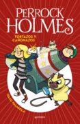 PERROCK HOLMES 4: TORTAZOS Y CAÑONAZOS de PALMIOLA, ISAAC