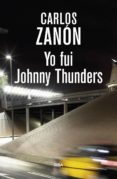 YO FUI JOHNNY THUNDERS (3ª ED.) di ZANON, CARLOS
