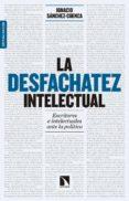 LA DESFACHATEZ INTELECTUAL (7ª ED. AMPLIADA) di SANCHEZ-CUENCA RODRIGUEZ, IGNACIO