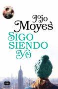 SIGO SIENDO YO (ANTES DE TI 3) de MOYES, JOJO