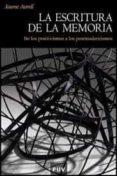 LA ESCRITURA DE LA MEMORIA (2ª ED.) di AURELL CARDONA, JAUME