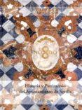 HISTORIA Y PATRIMONIO DEL AYUNTAMIENTO DE SEVILLA (2 VOLS) di VV.AA.