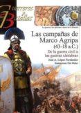 LAS CAMPAÑAS DE MARCO AGRIPA (43-18 A.C) di LOPEZ FERNANDEZ, JOSE ANTONIO