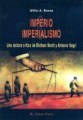 IMPERIO & IMPERIALISMO: UNA LECTURA CRITICA DE MICHAEL HARDT Y AN TONIO NEGRI (EL VIEJO TOPO) di BORON, ATILIO A.