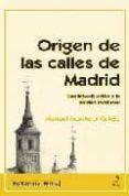 ORIGEN DE LAS CALLES DE MADRID: UNA INTRODUCCION A LA CIUDAD MEDI EVAL di MONTERO VALLEJO, MANUEL
