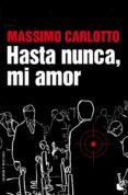 HASTA NUNCA, MI AMOR di CARLOTTO, MASSIMO