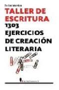 Taller De Escritura: 1303 Ejercicios De Creacion Literaria - Berenice