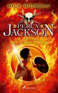 LA BATALLA DEL LABERINTO(PERCY JACKSON Y LOS DIOSES DEL OLIMPO IV de RIORDAN, RICK