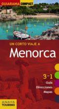UN CORTO VIAJE A MENORCA 2017 (GUIARAMA COMPACT) 3ª ED. di VV.AA.