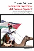 LA HISTORIA PROHIBIDA DEL SÁHARA ESPAÑOL di BARBULO, TOMAS