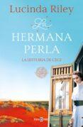 LA HERMANA PERLA (LAS SIETE HERMANAS 4): de RILEY, LUCINDA
