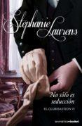 NO ES SOLO SEDUCCION (EL CLUB BASTION 6) de LAURENS, STEPHANIE
