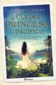 9788408131496 - Yagüe Virginia: La Ultima Princesa Del Pacifico - Libro