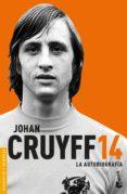9788408177296 - Cruyff Johan: 14. La Autobiografia - Libro