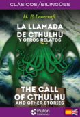 LA LLAMADA DE CTHULHU Y OTROS RELATOS / THE CALL OF CTHULHU AND OTHER STORIES di LOVECRAFT, H.P.