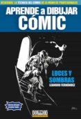 APRENDE A DIBUJAR COMIC: LUCES Y SOMBRAS di FERNANDEZ, LEANDRO