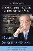 MANUAL PARA VENCER EL PASO DE LOS AÑOS di SANCHEZ-OCAÑA, RAMON