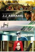 DE PERDIDOS A STAR WARS: JJ ABRAMS: UN HOMBRE Y SUS SUEÑOS de SANCHEZ, JUAN LUIS  CARMONA, LUIS MIGUEL