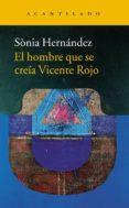 EL HOMBRE QUE SE CREIA VICENTE ROJO di HERNANDEZ, SONIA