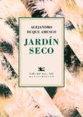 JARDIN SECO di DUQUE AMUSCO, ALEJANDRO