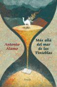MÁS ALLÁ DEL MAR DE LAS TINIEBLAS de ALAMO, ANTONIO