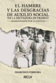 9788417052096 - Ferreira Vivar Francisco: El Hambre Y Las Desgracias De Auxilio Social En La Dictadura De Franco - Libro