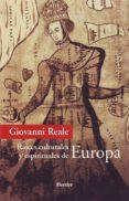 RAICES CULTURALES Y ESPIRITUALES DE EUROPA di REALE, GIOVANNI