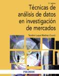 TECNICAS DE ANALISIS DE DATOS EN INVESTIGACION DE MERCADOS (2ª ED .) de LUQUE MARTINEZ, TEODORO