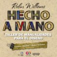 HECHO A MANO: TALLER DE MANUALIDADES PARA EL DISEÑO de WILLIAMS, ROBIN