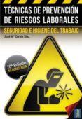 TECNICAS DE PREVENCION DE RIESGOS LABORALES: SEGURIDAD E HIGIENE DEL TRABAJO (10º ED.) de CORTES DIAZ, JOSE MARIA