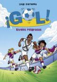 RIVALES PELIGROSOS (¡GOL! 38) de GARLANDO, LUIGI
