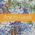 9788491030096 - Vv.aa.: Antoni Gaudi El Arquitecto Mas Vanguardista Y Revolucionario De Todos - Libro