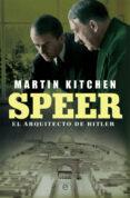 9788491640196 - Kitchen Martin: Speer: El Arquitecto De Hitler - Libro
