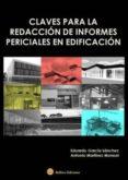 CLAVES PARA LA REDACION DE INFORMES PERICIALES EN EDIFICACION di GARCIA SANCHEZ, EDUARDO