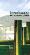 LOS VERDES CAMPOS di GOMEZ UGARTE, AMADO