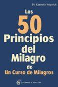LOS 50 PRINCIPIOS DEL MILAGRO DE UN CURSO DE MILAGROS di WAPNICK, KENNETH